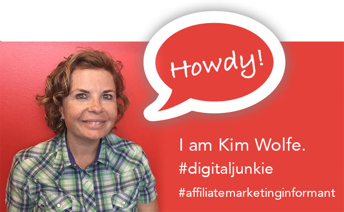 Kim Wolfe, Your Personal Affiliate Marketing Informant