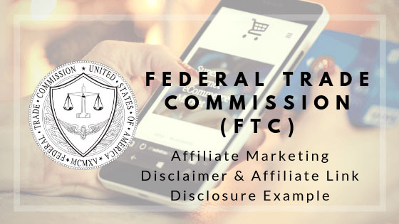 FTC Affiliate Marketing Disclaimer And Link Disclosure Example