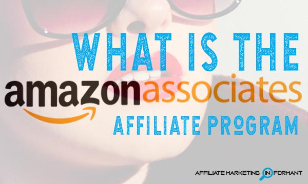 What is the Amazon Affiliate Program