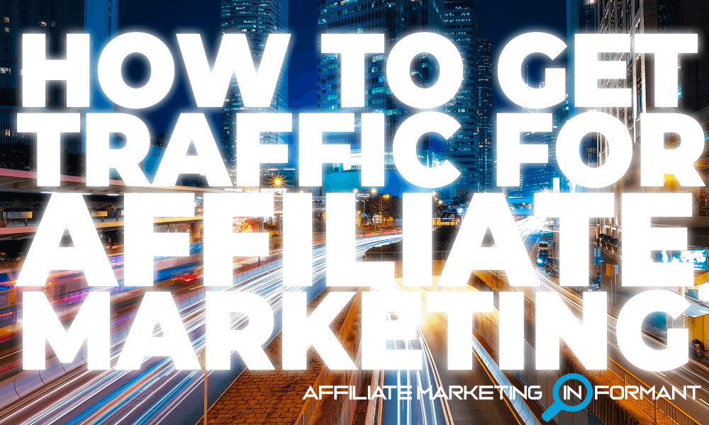 How to Get Traffic for Affiliate Marketing
